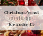 Christmas or roast dinner on a budget under £5!