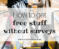 How to get free stuff without surveys (UK)