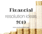 Financial New Year's Resolutions 2019