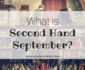 What is Second Hand September?