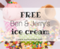 How to get free Ben & Jerry's ice cream